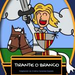 Proxeto financiado pola Deputación de Pontevedra adaptación infantil ó galego do libro Tirante o branco.